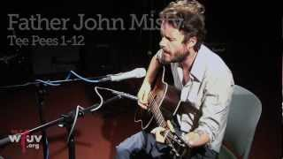 "Father John Misty - ""Tee Pees 1-12"" (Live at WFUV)"