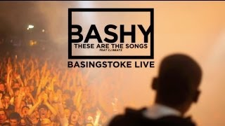 Bashy - These Are The Songs [Basingstoke Live 2013] - OUT SEPTEMBER 8TH