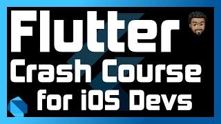 Flutter Crash Course for iOS Developers
