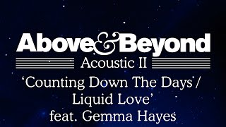 Above & Beyond - 'Counting Down The Days / Liquid Love' feat. Gemma Hayes (Acoustic II)