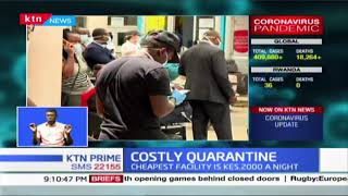 Costly Quarantine: It will cost you at least  Kes 28,000 in government facility for 14 days