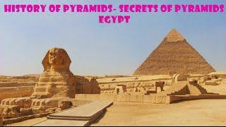 History of Pyramids- Secrets of Pyramids Egypt