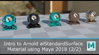 Intro to Arnold aiStandardSurface Material using Maya 2018 (2/2)