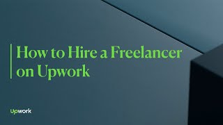 How to Hire a Freelancer on Upwork