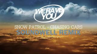 Snow Patrol   Chasing Cars (Soundwell Extended Remix)