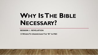 1 Revelation:  Why Is The Bible Necessary?