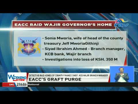EACC detectives raid Wajir governor's homes over theft of Ksh. 350m