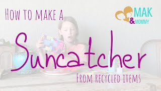 How to Make Suncatchers from Recycled Items