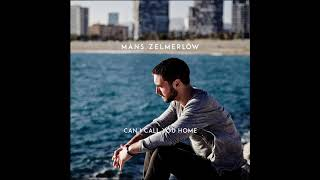Måns Zelmerlöw - Can I Call You Home (Audio)