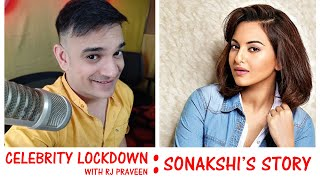 CELEBRITY LOCKDOWN || SONAKSHI SINHA'S STORY - WITH RJ PRAVEEN