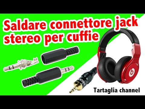 TUTORIAL Saldare spinotto jack 3.5 mm stereo per cuffie iphone, samsung ecc