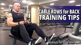 Cable Rows For Back Training Tips - Workouts For Older Men LIVE