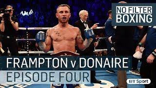 """Champions get through it!"" - Ringside at Carl Frampton vs Nonito Donaire - No Filter Boxing"