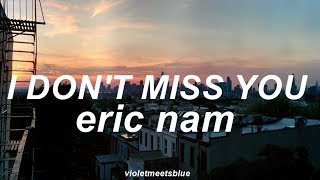 I Don't Miss You - Eric Nam