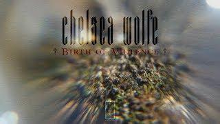"Chelsea Wolfe ""Birth Of Violence"" (Album Trailer)"