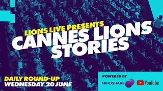Highlights From Cannes Lions: Day 3