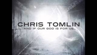 NO CHAINS ON ME - CHRIS TOMLIN