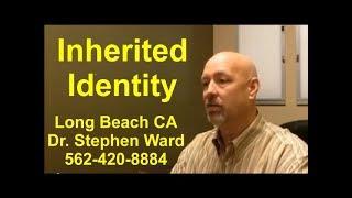 Inherited Identity | Long Beach | 562-420-8884 | Bad Behavior Pattern