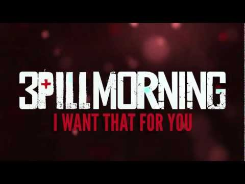 3 Pill Morning - I Want That for You (OFFICIAL LYRIC VIDEO)