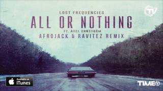 Lost Frequencies feat. Axel Ehnstrom - All Or Nothing (Afrojack & Ravitez Remix) - Time Records