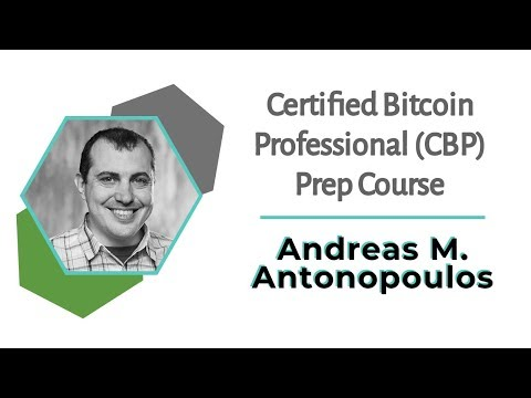 Official Certified Bitcoin Professional (CBP) Prep Course | Andreas ...