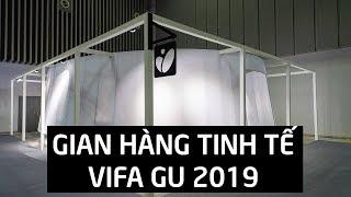 Một vòng gian hàng Tinh tế tại VIFA GU 2019