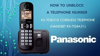 "Panasonic KX-TGB310 Telephone -  How to ""Unblock"" a Telephone Number."