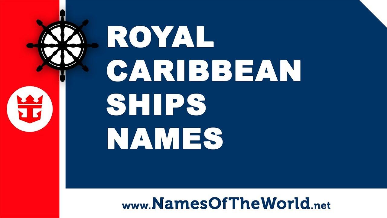 Royal Caribbean International cruise ships names - www.namesoftheworld.net