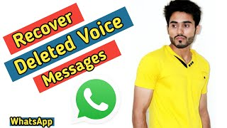 How to recover deleted Voice messages of whatsapp