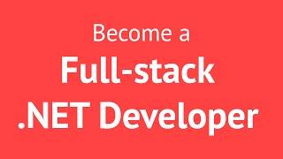 [Pluralsight]: Become a Full-stack .NET Developer