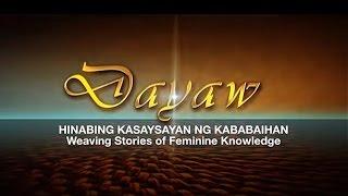 """ANC-NCCA Dayaw Episode 4: """"Hinabing Kasaysayan ng mga Kababaihan""""."""