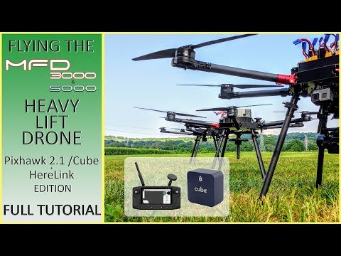 flying-the-mfd-50003000-heavy-lift-drone-with-a-pixhawk-21cube-and-herelink--full-tutorial