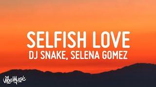 DJ Snake & Selena Gomez - Selfish Love (Lyrics/Letra)