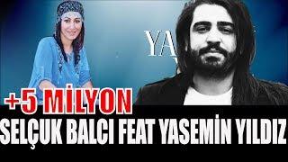 Selçuk Balçı Feat. Yasemin Yıldız - Ağlarım Geceleri (2017) ✔️