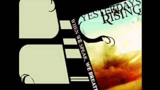 Yesterdays Rising - When we speak we breathe