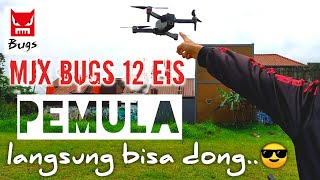 Belajar Drone MJX BUGS 12 EIS