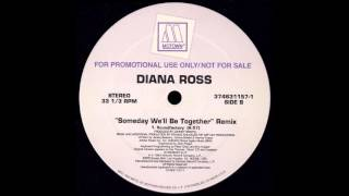 Diana Ross - Someday We'll Be Together (Soundfactory Mix)