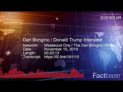Interview: Dan Bongino of The Dan Bongino Show Interviews Donald Trump - November 15, 2019