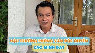 Bánh Mì Ông Màu | Hậu trường phỏng vấn độc quyền diễn viên Cao Minh Đạt
