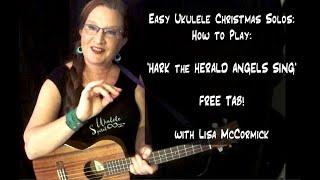 Easy Ukulele Christmas Solo: 'Hark the Herald Angels Sing '.  FREE TAB!