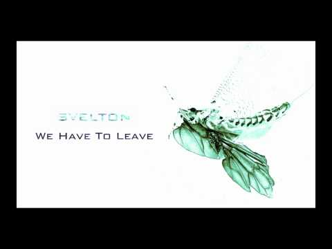 Svelton - We Have To Leave
