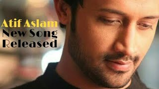 Atif Aslam New Latest Song | Atif best song | Lyrics Format