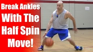 How To: CRAFTY Basketball Dribbling Moves: Half Spin & COMBOS To BREAK ANKLES | Snake