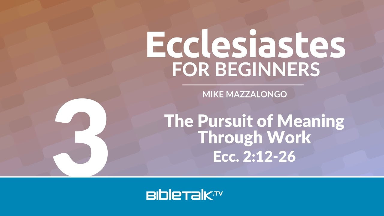 Ecclesiastes for Beginners | BibleTalk tv
