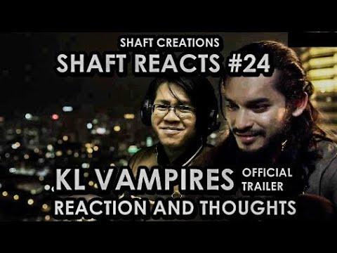 Macam Menarik..?   Reaksi Trailer Rasmi KL Vampires   Shaft Reacts #24