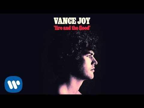 Vance Joy - Fire and the Flood [Official Audio]