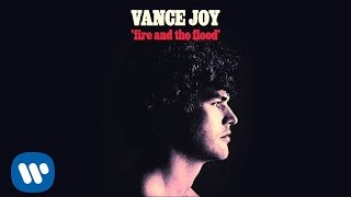 Vance Joy   Fire And The Flood [Official Audio]
