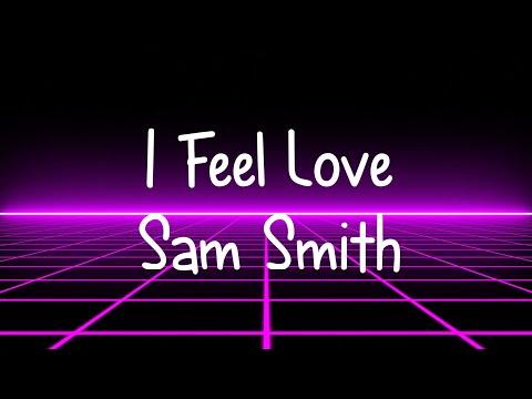 I Feel Love - Sam Smith (lyrics)