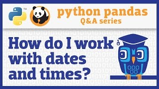 How do I work with dates and times in pandas?