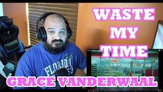 Grace VanderWaal   Waste My Time (Official Video) Reaction